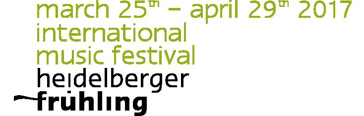march 25th – april 29th international music festival heidelberger frühling
